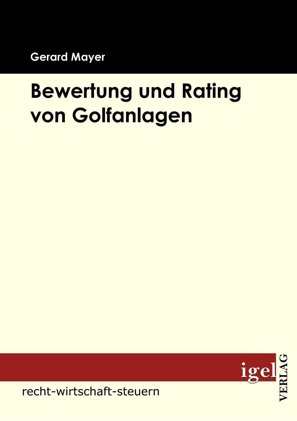 Integrierte Bewertung von Golfanlagen Taschenbuch – 2. April 2009 Gerard Mayer Igel Verlag Fachbuch 3868151648 Betriebswirtschaft