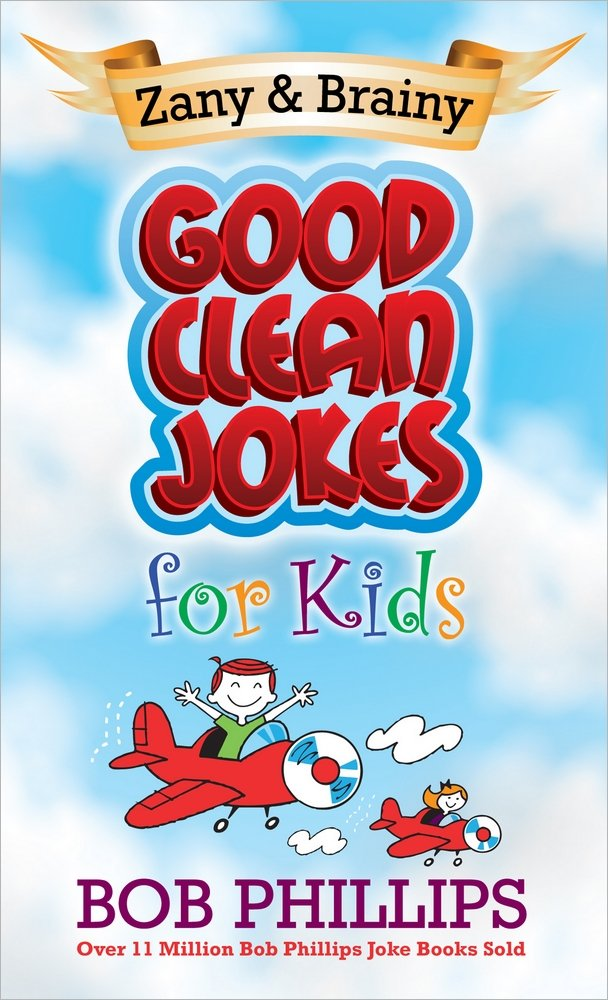 Download Zany and Brainy Good Clean Jokes for Kids pdf