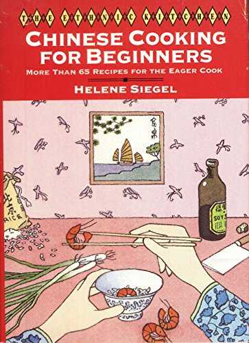 006016428X - Helene Siegel: Chinese Cooking for Beginners: More Than 65 Recipes for the Eager Cook (Ethnic Kitchen) - Buch