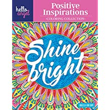 Hello Angel Positive Inspirations Coloring Collection: Color with All Types of Markers, Gel Pens & Colored Pencils (Hello Angel Coloring Collection)