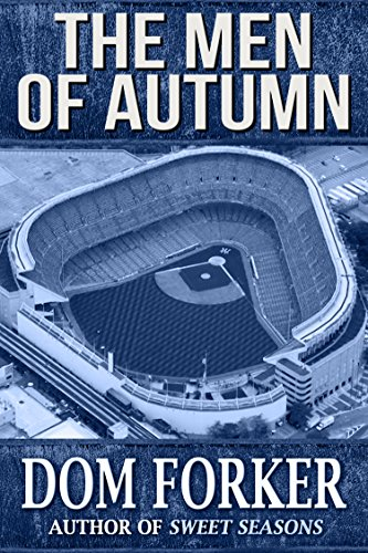 The Men of Autumn: An Oral History of the 1949-53 World Champion New York Yankees