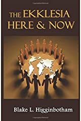 The Ekklesia Here & Now Kindle Edition