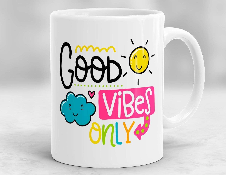 Good Vibes Only Mug Motivational Mug Good Vibes Mug Mugs With Quotes Inspirational Quote Mug Positive Quote Mug Positive Vibes Tea Or Coffee Mug 11oz Amazon Co Uk Kitchen Home