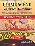 Crime Scene Forensics Handbook - Bloodstain Pattern Edition, Martin, Tom, 1932777881