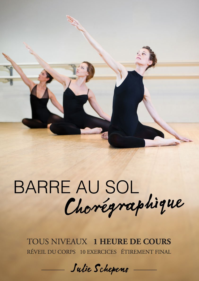 Amazon.com: Barre au sol choregraphiee de Julie Schepens dvd