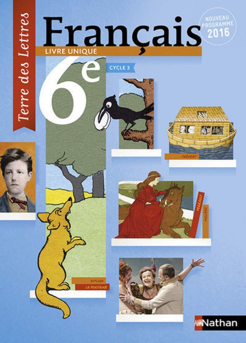 Francais 6e Cycle 3 Livre Unique Manuel De L Eleve Anne