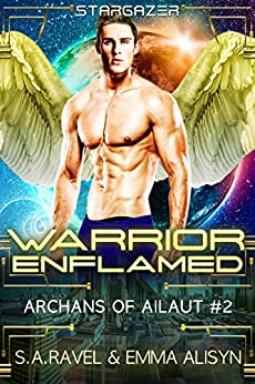 Warrior Enflamed: Sci Fi Alien Angel Warrior Fantasy Romance (Archans of Ailaut Book 2) by [Ravel, S.A., Alisyn, Emma, Stargazer, Sora, Ashe, Danae]
