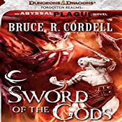 Sword of the Gods: Forgotten Realms: The Abyssal Plague, Book 1 | Bruce R. Cordell