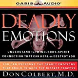 Deadly Emotions: Understand the Mind-Body-Spirit Connection That Can Heal or Destroy You