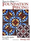 Two-For-One Foundation Piecing, Wendy Hill, 1571201696