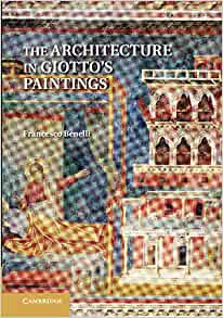 The Architecture in Giotto's Paintings: Dr Francesco