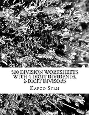 500 Division Worksheets with 4-Digit Dividends, 2-Digit Divisors ...
