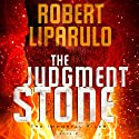 The Judgment Stone Audiobook by Robert Liparulo Narrated by Daniel Butler