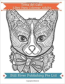 Amazon.com: Tema del Gato: Libro Para Colorear Adulto (Spanish Edition) (9781978005525): Still River Publishing Pte Ltd: Books