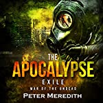 The Apocalypse Exile: The War of the Undead, Novel 6 | Peter Meredith