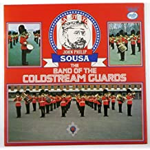 A Salute to John Philip Sousa: The Band of the Coldstream Guards