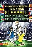 Fußball und ...: Fußball und die ganze Welt kickt mit!