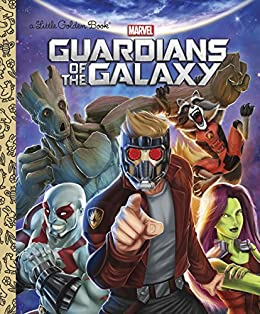 Guardians of the Galaxy (Marvel: Guardians of the Galaxy) (Little Golden Book) by [Sazaklis, John]