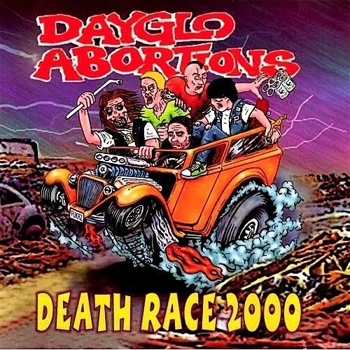 Death Race 2000 by Dayglo Abortions (2000-02-10)