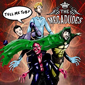 The Megadudes - Tell Me Toby