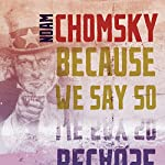 Because We Say So: City Lights Open Media Series | Noam Chomsky
