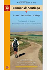 A Pilgrim's Guide to the Camino de Santiago: The Way of St. James (Pilgrim's Guide to the Camino de Santiago: St. Jean,) Paperback