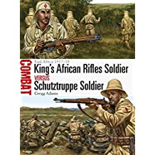 King's African Rifles Soldier vs Schutztruppe Soldier: East Africa 1917–18