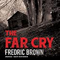 The Far Cry Audiobook by Fredric Brown Narrated by Stefan Rudnicki