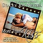 More Than a Kiss   Stacey Joy Netzel