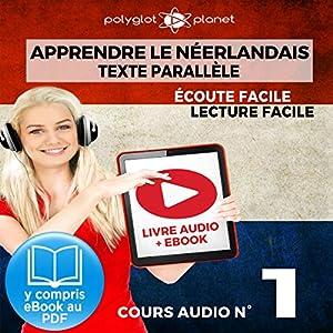 Apprendre le Néerlandais - Écoute Facile - Lecture Facile - Texte Parallèle Cours Audio No. 1 [Learn Dutch] Audiobook