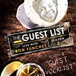 Ep. 8: Guest Vocalist (The Guest List) | Ron Funches,Myq Kaplan,David Gborie,Jim Tews,Giulia Rozzi,Steve Gillespie,Irene Tu