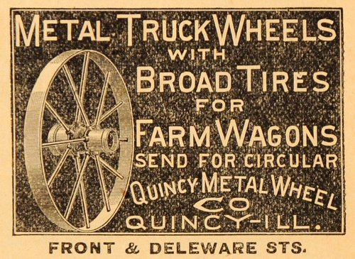 1891 Ad Quincy Illinois Metal Truck Farming Wagon Wheels Tires Agricultural Farm - Original Print Ad from PeriodPaper LLC-Collectible Original Print Archive