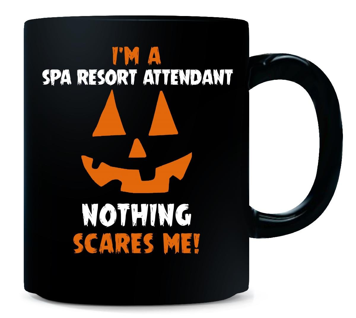 I'm A Spa Resort Attendant Nothing Scares Me Halloween - Mug