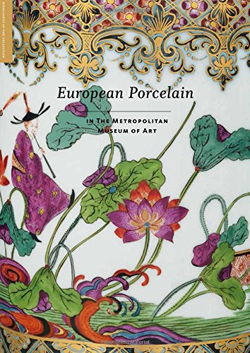 European Art Glass - European Porcelain: In The Metropolitan Museum of Art
