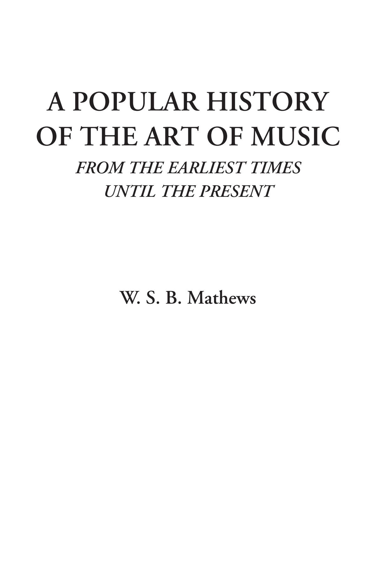 Download A Popular History of the Art of Music (From the Earliest Times Until the Present) ebook