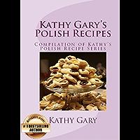 Kathy Gary's Polish Recipes: Complete Set of Kathy's Polish Recipe Books (English Edition)
