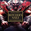 Butcher's Nails: Horus Heresy Performance by Aaron Dembski-Bowden Narrated by Sean Barret, Rupert Degas, Chris Fairbank, Charlotte Paige
