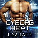 Cyborg Heat: Burning Metal, Book 1 Audiobook by Lisa Lace Narrated by Michael Pauley