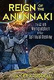 #9: Reign of the Anunnaki: The Alien Manipulation of Our Spiritual Destiny
