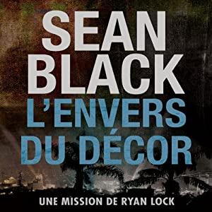 L'envers du decor: Une mission de Ryan Lock [Behind the Scenes: A Ryan Lock Mission] Audiobook