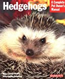 img - for Hedgehogs (A Complete Pet Owner's Manual) by Matthew M. Vriends (2000-09-01) book / textbook / text book