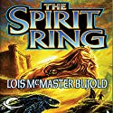 The Spirit Ring Audiobook by Lois McMaster Bujold Narrated by Jessica Almasy