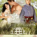 Belle of Charleston: Southern Legacy, Book 1 | Jerri Hines
