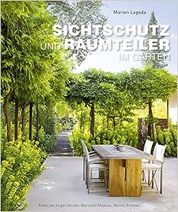 Sichtschutz Und Raumteiler Im Garten Garten Und Ideenbucher Bjvv