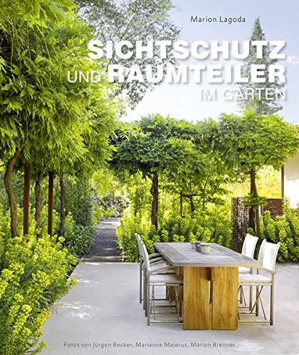 Sichtschutz und Raumteiler im Garten (Garten- und Ideenbücher BJVV)