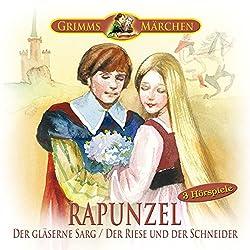 Rapunzel / Der gläserne Sarg / Der Riese und der Schneider