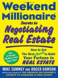 Weekend Millionaire Secrets to Negotiating Real Estate: How to Get the Best Deals to Build Your Fortune in Real Estate