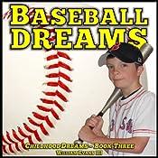 Baseball Dreams: Childhood Dreams Series, Book Three   William Evans III