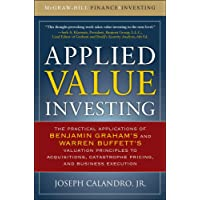 Applied Value Investing: The Practical Application of Benjamin Graham and Warren Buffett's Valuation Principles to…