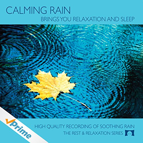 Price comparison product image Calming Rain - Brings You Relaxation and Sleep - Nature's Perfect White Noise -